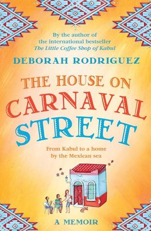 Review: The House on Carnaval Street by Deborah Rodriguez