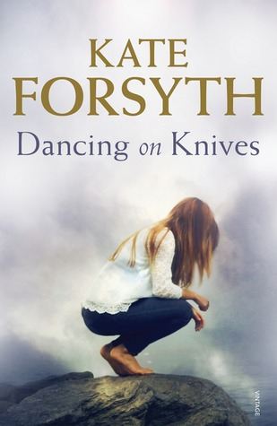 Review: Dancing on Knives by Kate Forsyth