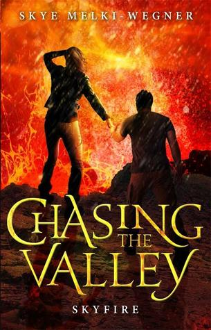 Review: Chasing the Valley – Skyfire by Skye Melki-Wegner